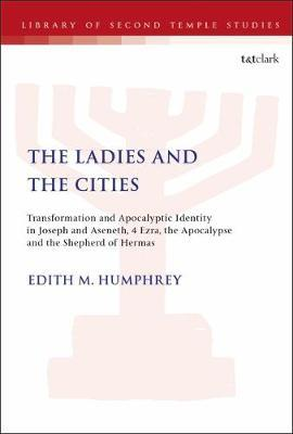 The Ladies and the Cities by Edith M. Humphrey