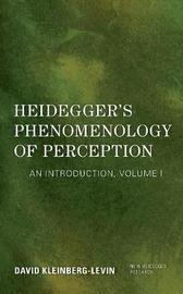 Heidegger's Phenomenology of Perception by David Kleinberg-Levin