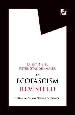 Ecofascism Revisited by Janet Biehl