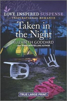 Taken in the Night by Elizabeth Goddard