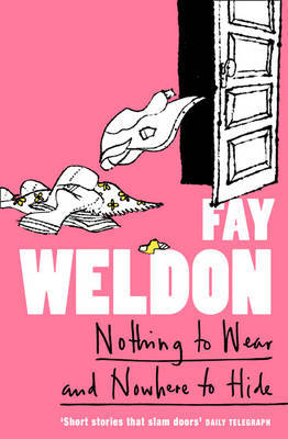 Nothing to Wear and Nowhere to Hide by Fay Weldon image