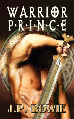 Warrior Prince by J.P. Bowie