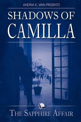 Shadows of Camilla by Andria K. Vain