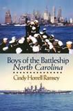 Boys of the Battleship North Carolina by Cindy Horrell Ramsey