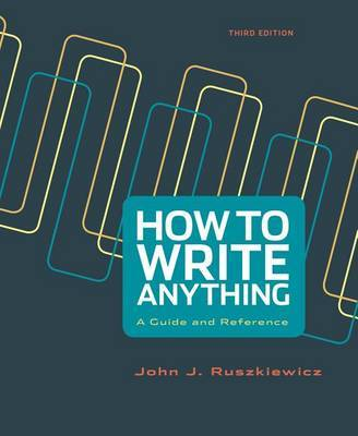How to Write Anything by John J Ruszkiewicz