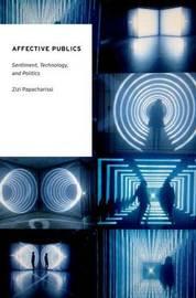 Affective Publics by Zizi Papacharissi