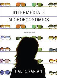 Intermediate Microeconomics a Modern Approach by Hal R Varian