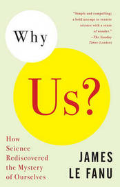 Why Us? by James Le Fanu image