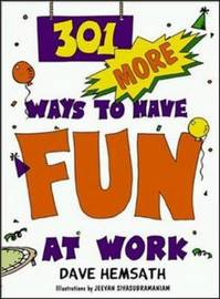 301 More Ways to Have Fun at Work by Dave Hemsath image