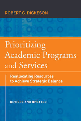 Prioritizing Academic Programs and Services by Robert C. Dickeson image