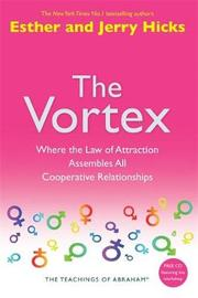 The Vortex: Where the Law of Attraction Assembles All Cooperative Relationships by Esther Hicks image