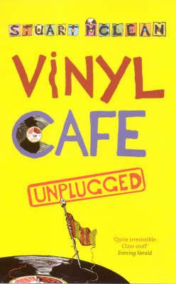 Vinyl Cafe Unplugged by Stuart McLean