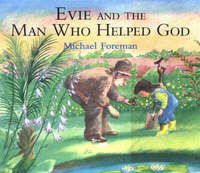 Evie And The Man Who Helped God by Michael Foreman image