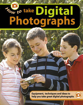 How to...Take Digital Photographs by Jenny Bidner