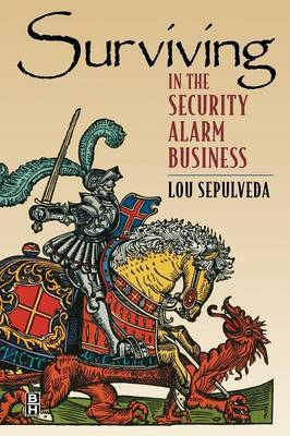 Surviving in the Security Alarm Business by Lou Sepulveda