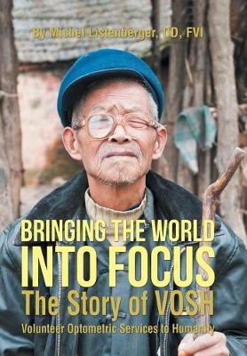 Bringing the World Into Focus by Od Fvi Michel Listenberger