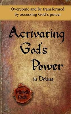 Activating God's Power in Delina by Michelle Leslie image