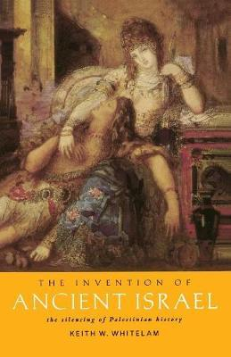 The Invention of Ancient Israel by Keith W. Whitelam image