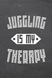 Juggling Is My Therapy by Juggling Notebooks image