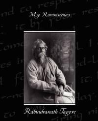 My Reminiscences by Rabindranath Tagore