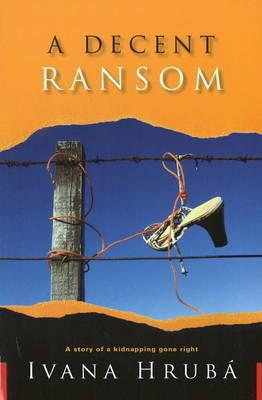 A Decent Ransom by Ivana Hruba