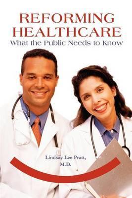 Reforming Healthcare by Lindsay Lee Pratt