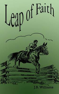 Leap of Faith by J.B. Willliams