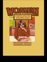 Women and the Welfare State by Elizabeth Wilson