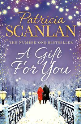 A Gift For You by Patricia Scanlan
