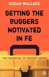 Getting the Buggers Motivated in FE by Susan Wallace image