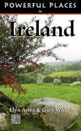Powerful Places in Ireland by Elyn Aviva