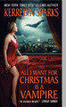All I Want for Christmas Is a Vampire (Love at Stake Series #5) by Kerrelyn Sparks