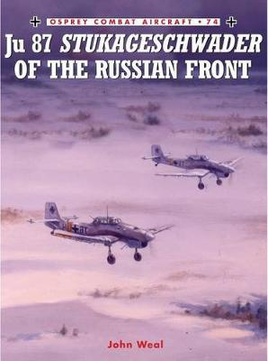 Ju 87 Stukageschwader of the Russian Front by John Weal