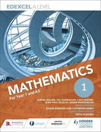 Edexcel A Level Mathematics Year 1 (AS) by Sophie Goldie