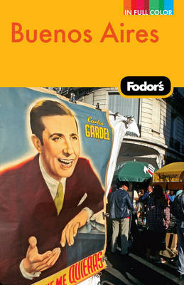 Fodor's Buenos Aires by Fodor Travel Publications