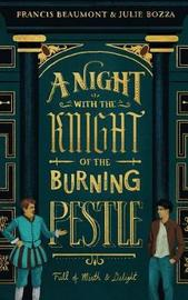 A Night with the Knight of the Burning Pestle by Julie Bozza image