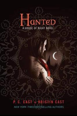 Hunted (House of Night #5) by P C Cast