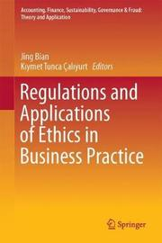 Regulations and Applications of Ethics in Business Practice