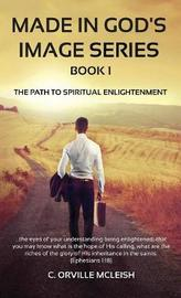 The Path to Spiritual Enlightenment by C Orville McLeish