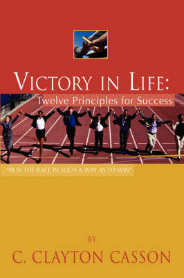 Victory In Life by C. Clayton Casson image