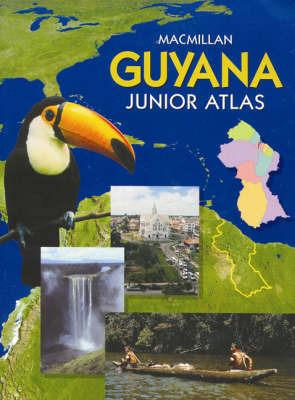 Macmillan Guyana Junior Atlas by Deryck Bernard image
