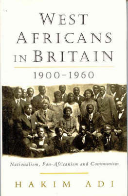 West Africans in Britain, 1900-60 by Hakim Adi