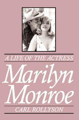 Marilyn Monroe by Carl E. Rollyson