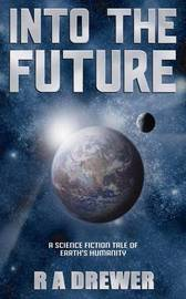 Into the Future by R.A. Drewer image