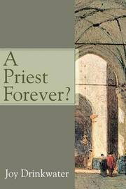A Priest Forever? by Bettine J Krause image