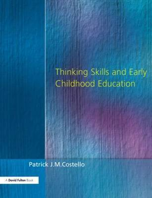 Thinking Skills and Early Childhood Education by Patrick J. M. Costello image