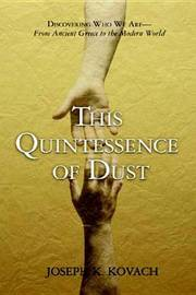 This Quintessence of Dust?: Discovering Who We are, from Ancient Greece to the Modern World by Joseph Kovach image