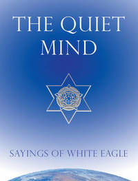 "Quiet Mind by ""White Eagle"""