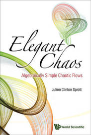 Elegant Chaos: Algebraically Simple Chaotic Flows by Julien Clinton Sprott image