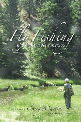 Fly Fishing in Northern New Mexico by Craig Martin